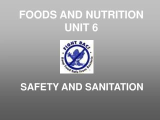 FOODS AND NUTRITION UNIT 6