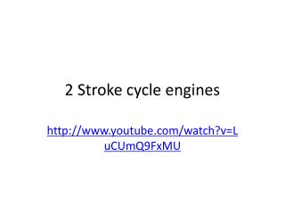 2 Stroke cycle engines