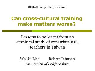 Can cross-cultural training  make matters worse