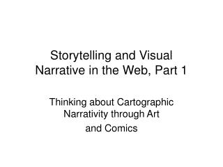 Storytelling and Visual  Narrative in the Web, Part 1