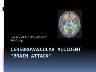 Cerebrovascular Accident �Brain Attack�