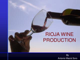 RIOJA WINE PRODUCTION
