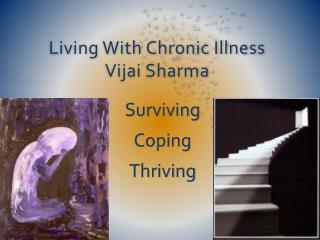 Living With Chronic Illness Vijai  Sharma