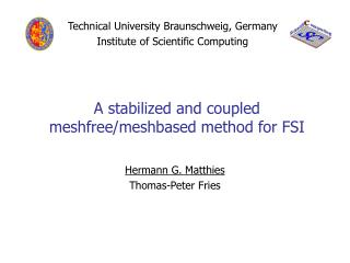 A stabilized and coupled meshfree/meshbased method for FSI