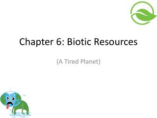 Chapter 6: Biotic  Resources