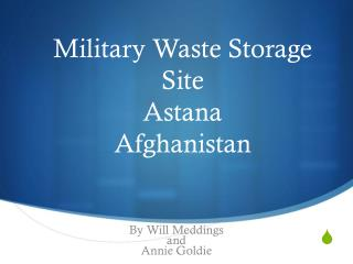 Military Waste Storage Site Astana Afghanistan
