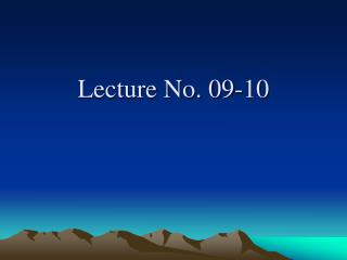 Lecture No. 09-10