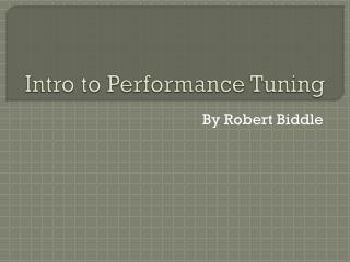 Intro to Performance Tuning