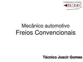 Mecânico automotivo  Freios Convencionais
