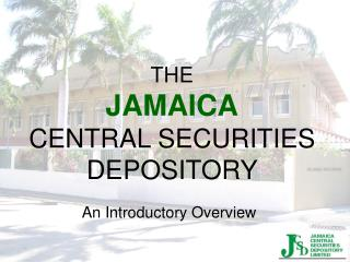 THE JAMAICA CENTRAL SECURITIES DEPOSITORY