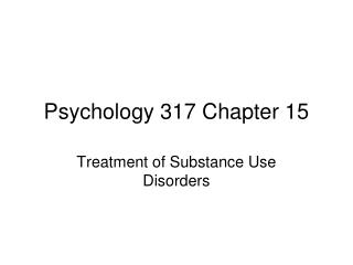Psychology 317 Chapter 15