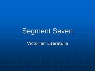 Segment Seven