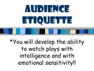 Audience Etiquette