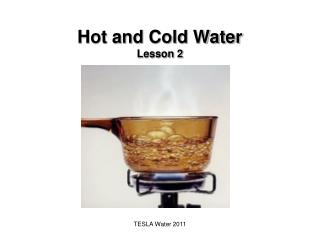 Hot and Cold Water Lesson 2