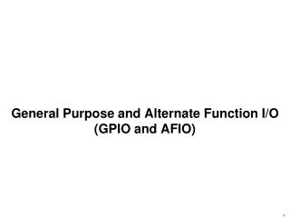 General Purpose and Alternate Function I/O                                   (GPIO and AFIO)