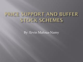 Price Support and Buffer Stock Schemes