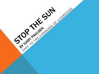 Stop the Sun  by Gary Paulsen