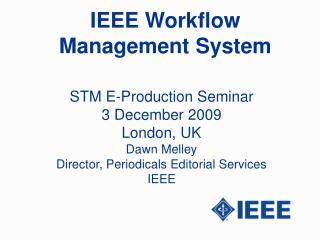 IEEE Workflow Management System