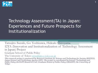 Technology Assessment(TA) in Japan: Experiences and Future Prospects for Institutionalization