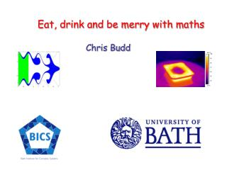 Eat, drink and be merry with maths Chris Budd