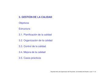 3. GESTI�N DE LA CALIDAD Objetivos Estructura: 3.1. Planificaci�n de la calidad