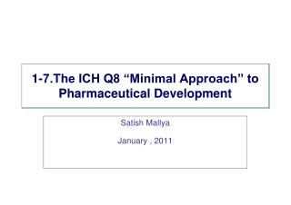 1-7.The ICH Q8  Minimal Approach  to Pharmaceutical Development