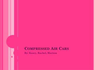 Compressed Air Cars