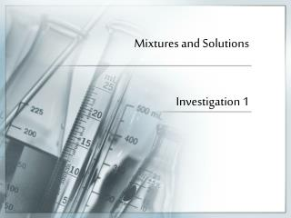 Mixtures and Solutions Investigation 1
