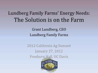 Lundberg Family Farms' Energy Needs:  The Solution is on the Farm