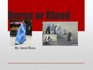 Burqa or Blood