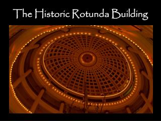 The Historic Rotunda Building
