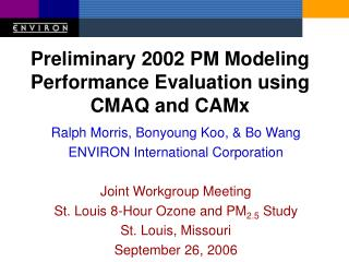 Preliminary 2002 PM Modeling Performance Evaluation using CMAQ and CAMx