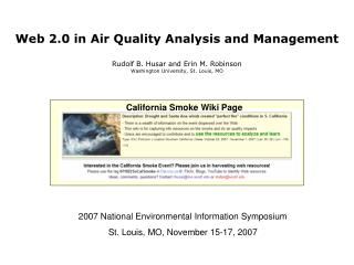 Web 2.0 in Air Quality Analysis and Management Rudolf B. Husar and Erin M. Robinson