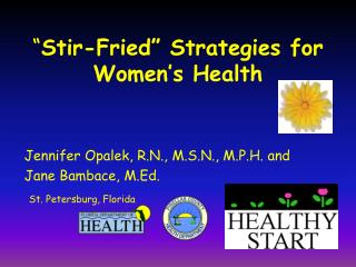 """ Stir-Fried"" Strategies for Women's Health"
