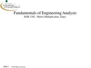 Fundamentals of Engineering Analysis EGR  1302 - Matrix Multiplication, Types