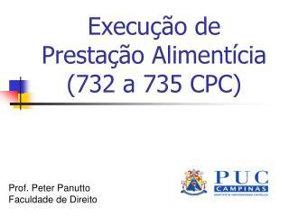 Execução de Prestação Alimentícia (732 a 735 CPC)