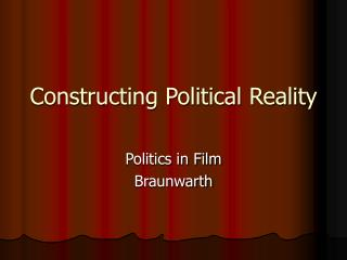 Constructing Political Reality