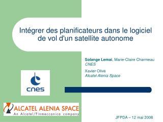 Intégrer des planificateurs dans le logiciel de vol d'un satellite autonome