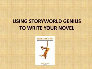 USING STORYWORLD GENIUS TO WRITE YOUR NOVEL
