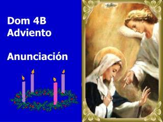 Dom 4B Adviento Anunciación
