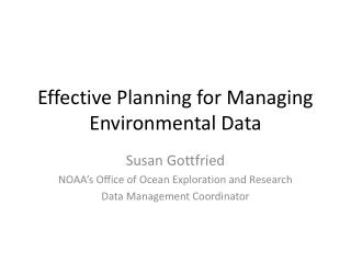 Effective Planning for Managing Environmental Data