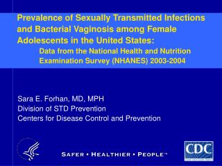 Sara E. Forhan, MD, MPH Division of STD Prevention Centers for Disease Control and Prevention