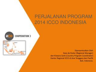 Perjalanan  program 2014  icco indonesia