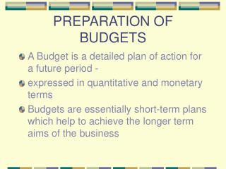 PREPARATION OF BUDGETS