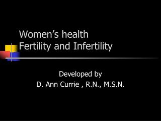 Women's health                Fertility and Infertility