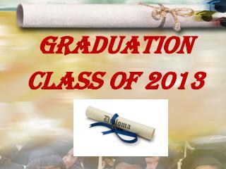 GRADUATION CLASS OF 2013