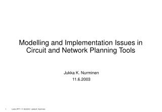 Modelling and Implementation Issues in Circuit and Network Planning Tools