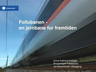 Follobanen  -  e n  jernbane  for  fremtiden