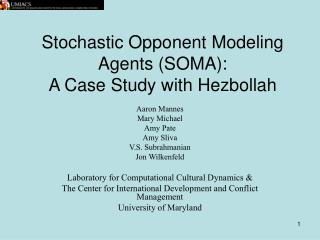 Stochastic Opponent Modeling Agents (SOMA):  A Case Study with Hezbollah