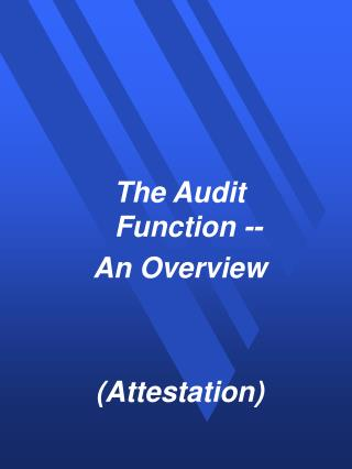 The Audit Function --  An Overview   Attestation